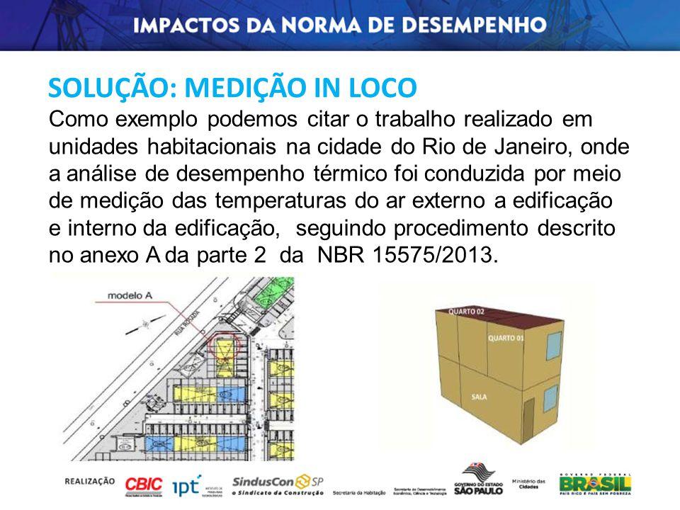 Como exemplo podemos citar o trabalho realizado em unidades habitacionais na cidade do Rio de Janeiro, onde a análise de desempenho térmico foi conduz