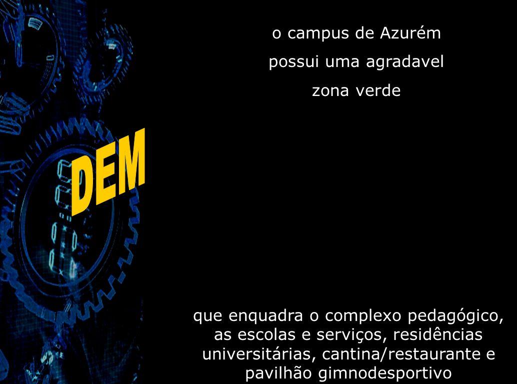 O Departamento de Engenharia Mecânica da UMinho, está sediado na Escola de Engenharia em Guimarães no Campus de Azurém, junto ao Castelo da cidade