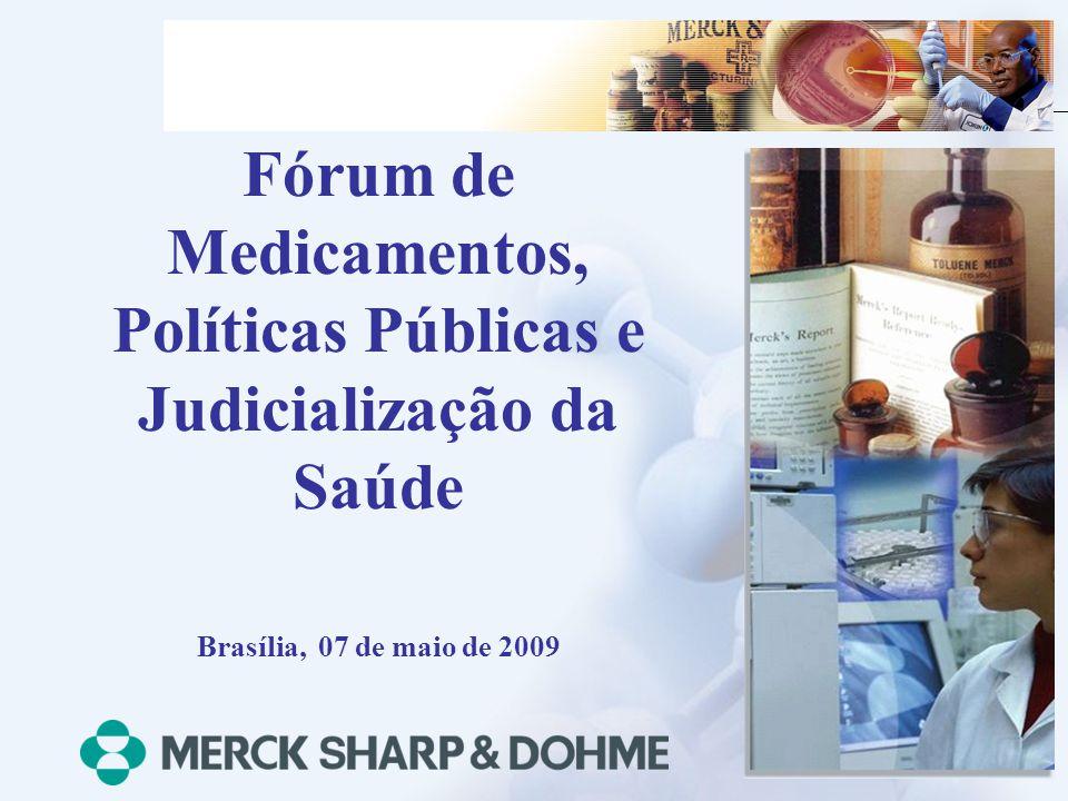 Fórum de Medicamentos, Políticas Públicas e Judicialização da Saúde Brasília, 07 de maio de 2009