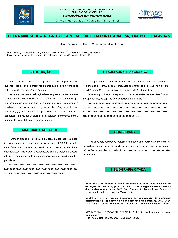CENTRO DE ENSINO SUPERIOR DE GUANAMBI – CESG FACULDADE GUANAMBI – FG I SIMPÓSIO DE PSICOLOGIA 09, 10 e 11 de maio de 2013 Guanambi – Bahia - Brasil CE