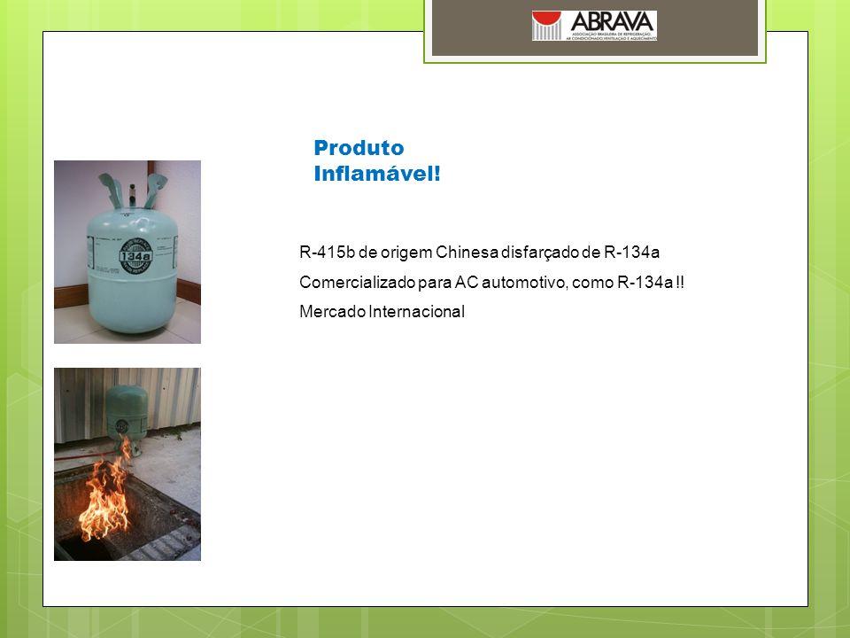 R-415b de origem Chinesa disfarçado de R-134a Comercializado para AC automotivo, como R-134a !! Mercado Internacional Produto Inflamável!