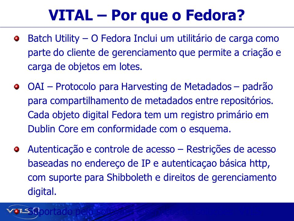 Visionary Technology in Library Solutions VITAL – Por que o Fedora.