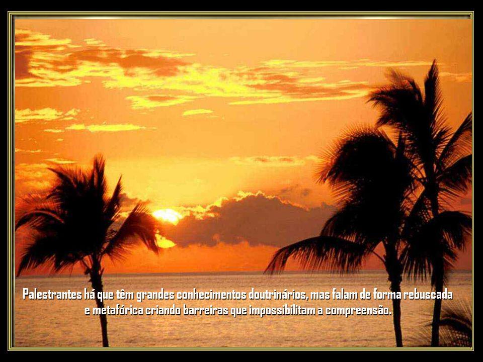 Não têm pressa em resolver tudo, preferindo entregar o irmão aos Espíritos e às palestras, que explicam, pouco a pouco, os meandros da vida e como a pessoa pode ajudar a si mesma, ampliando a fé e ganhando entendimento.