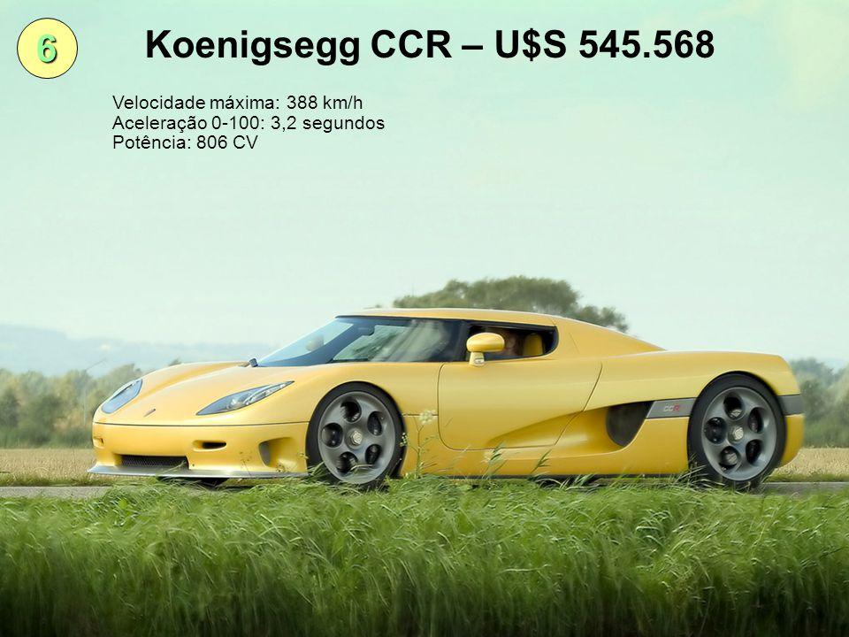 5 Saleen S7 Twin Turbo – U$S 637.723 Velocidade máxima: 390 km/h Aceleração 0-100: 2,8 segundos Potência: 750 CV