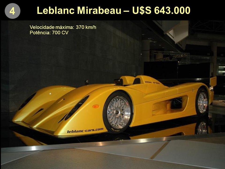 4 Leblanc Mirabeau – U$S 643.000 Velocidade máxima: 370 km/h Potência: 700 CV
