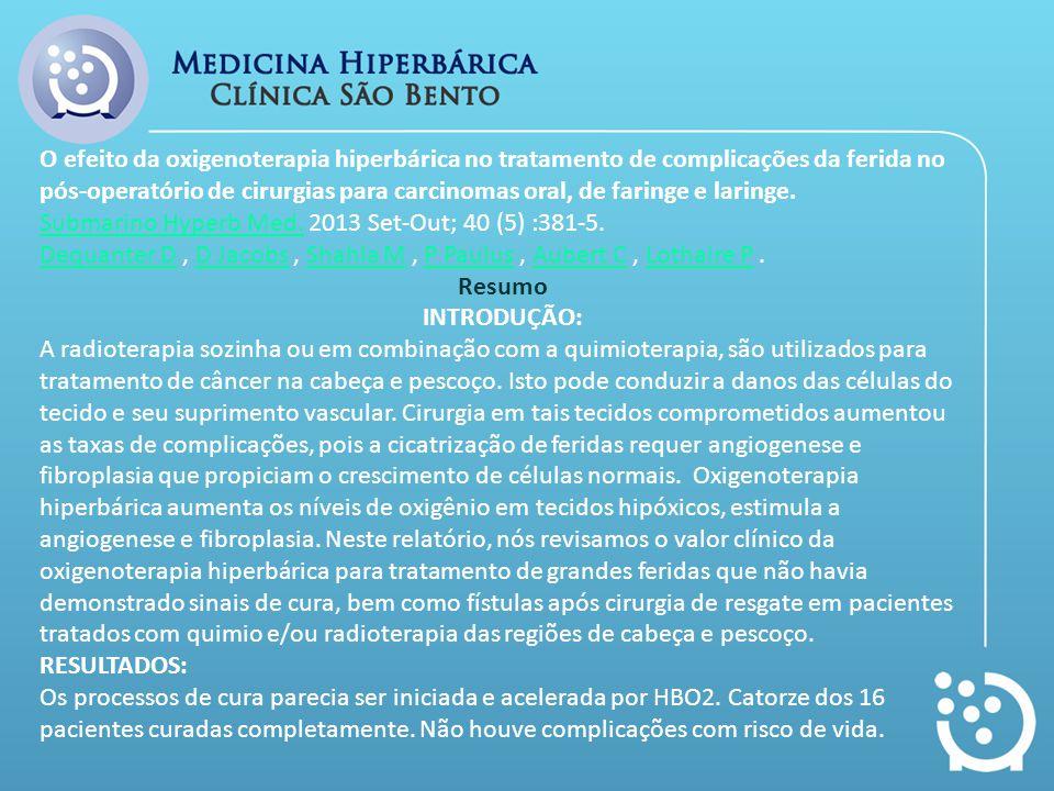 O efeito da oxigenoterapia hiperbárica no tratamento de complicações da ferida no pós-operatório de cirurgias para carcinomas oral, de faringe e larin