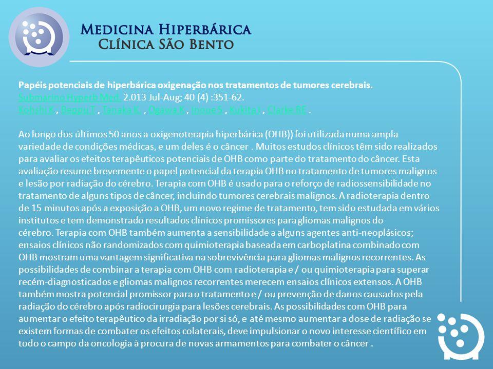 Papéis potenciais de hiperbárica oxigenação nos tratamentos de tumores cerebrais. Submarino Hyperb Med.Submarino Hyperb Med. 2.013 Jul-Aug; 40 (4) :35