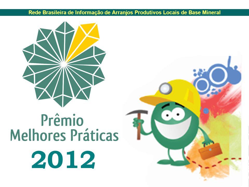 Rede Brasileira de Informação de Arranjos Produtivos Locais de Base Mineral 2012