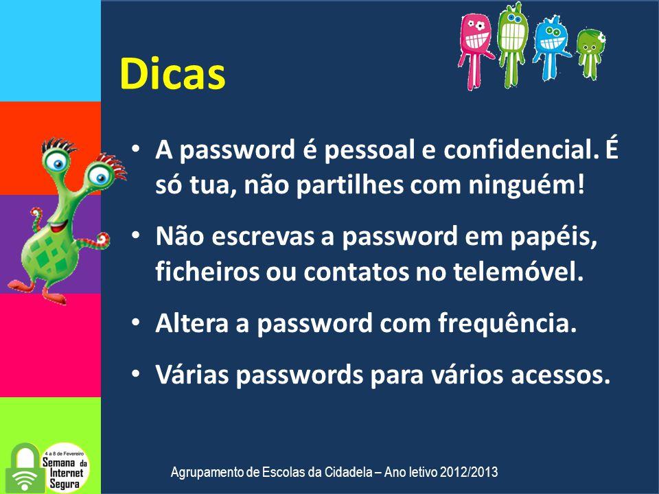 Como definir uma boa password ? Mais de 8 caracteres. Não utilizar nomes próprios ou de familiares. Não colocar só números. Não utilizar datas de nasc