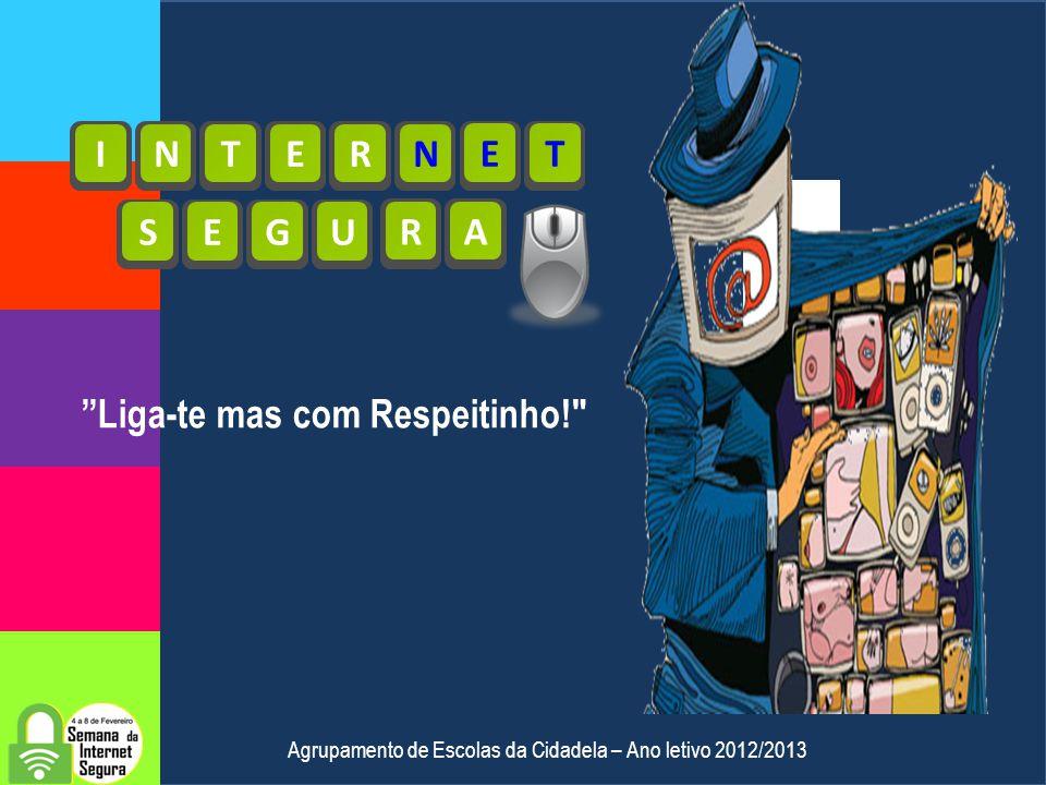 Agrupamento de Escolas da Cidadela – Ano letivo 2012/2013 Promover uma utilização mais segura e mais responsável das tecnologias, especialmente entre