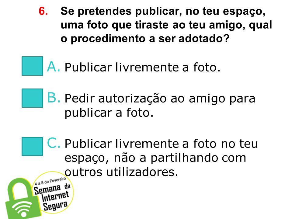 5. As redes sociais permitem personalizar uma página de perfil com dados pessoais do utilizador. Quais dos seguintes dados não devem ser facultados? A