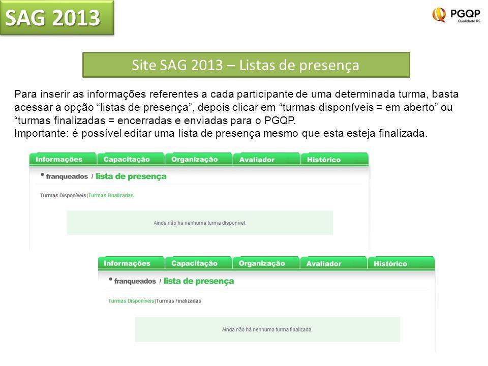 SAG 2013 Site SAG 2013 – Listas de presença Para inserir as informações referentes a cada participante de uma determinada turma, basta acessar a opção
