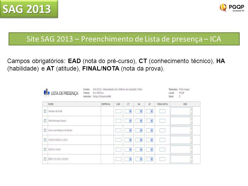 Campos obrigatórios: EAD (nota do pré-curso), CT (conhecimento técnico), HA (habilidade) e AT (atitude), FINAL/NOTA (nota da prova). Site SAG 2013 – P