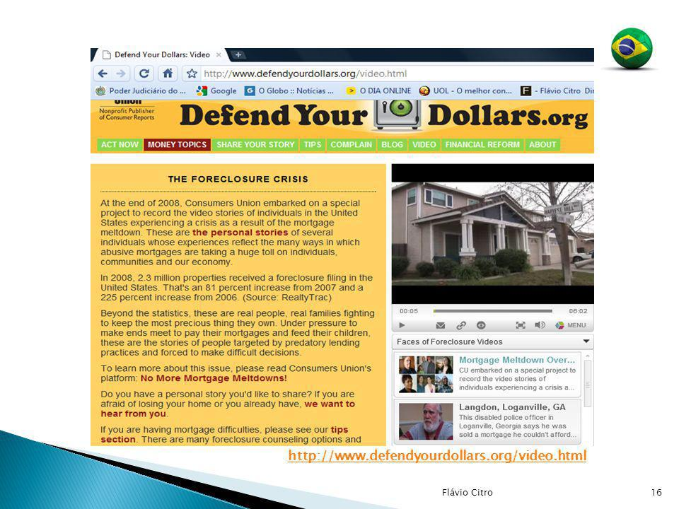 16 http://www.defendyourdollars.org/video.html Flávio Citro