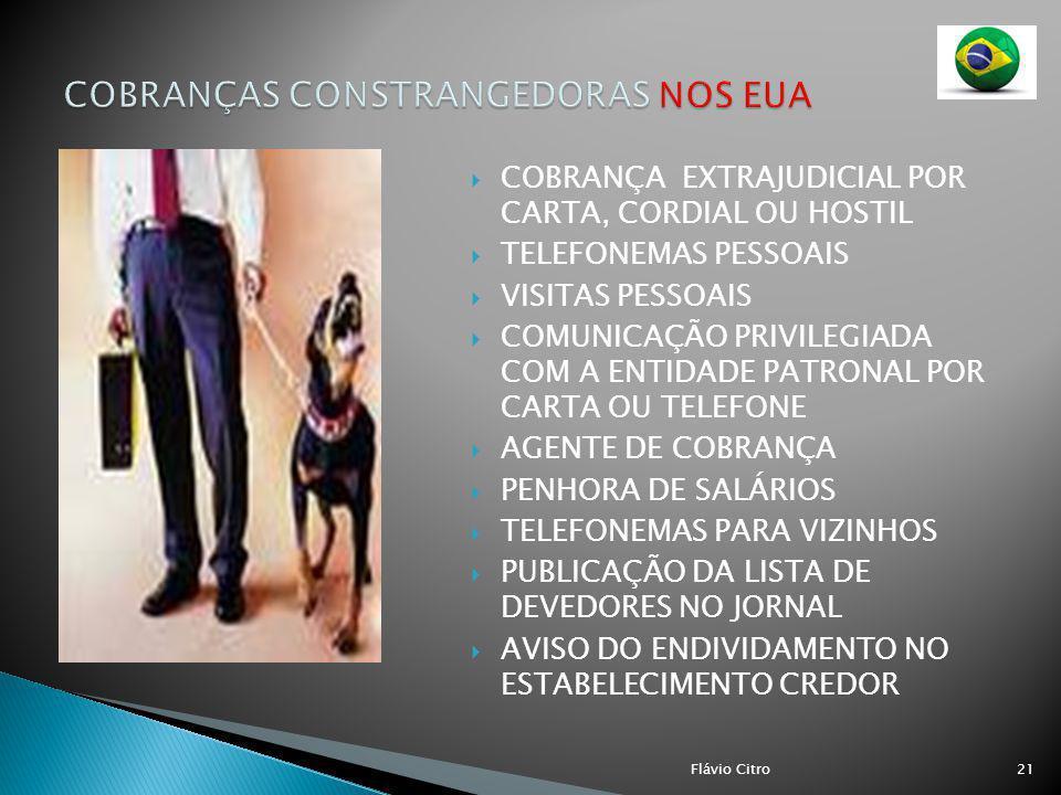 COBRANÇA EXTRAJUDICIAL POR CARTA, CORDIAL OU HOSTIL TELEFONEMAS PESSOAIS VISITAS PESSOAIS COMUNICAÇÃO PRIVILEGIADA COM A ENTIDADE PATRONAL POR CARTA O