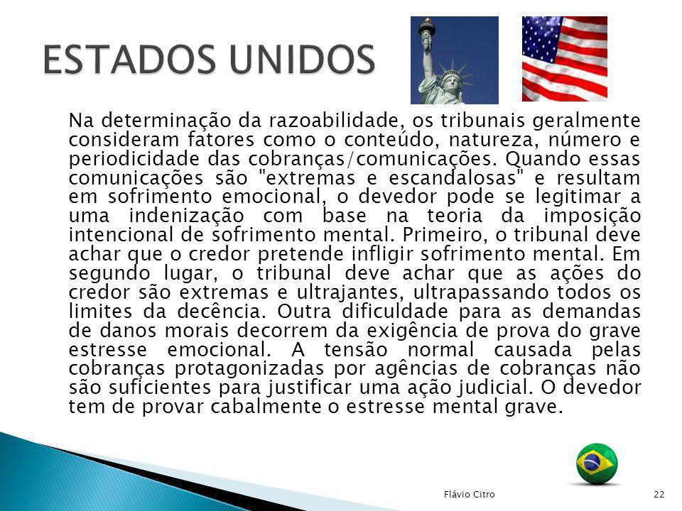 Na determinação da razoabilidade, os tribunais geralmente consideram fatores como o conteúdo, natureza, número e periodicidade das cobranças/comunicaç