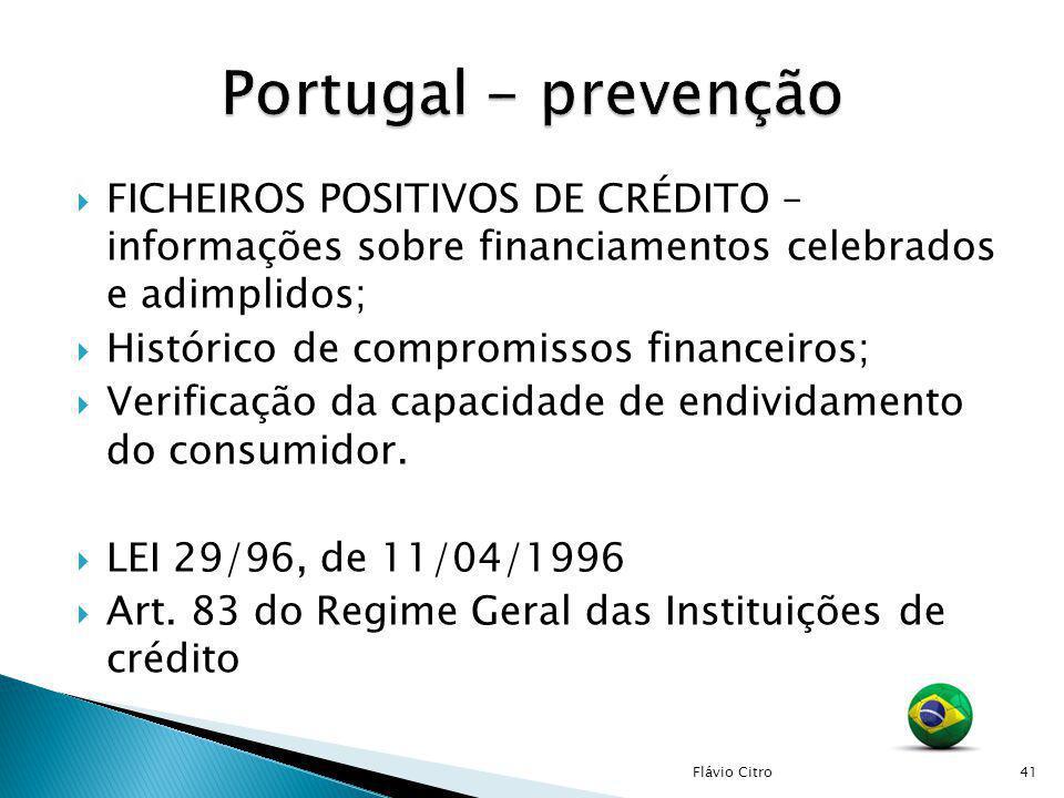 FICHEIROS POSITIVOS DE CRÉDITO – informações sobre financiamentos celebrados e adimplidos; Histórico de compromissos financeiros; Verificação da capac