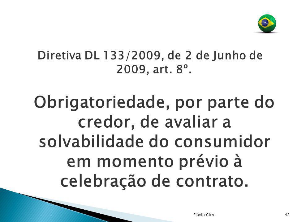 Diretiva DL 133/2009, de 2 de Junho de 2009, art. 8º. Obrigatoriedade, por parte do credor, de avaliar a solvabilidade do consumidor em momento prévio