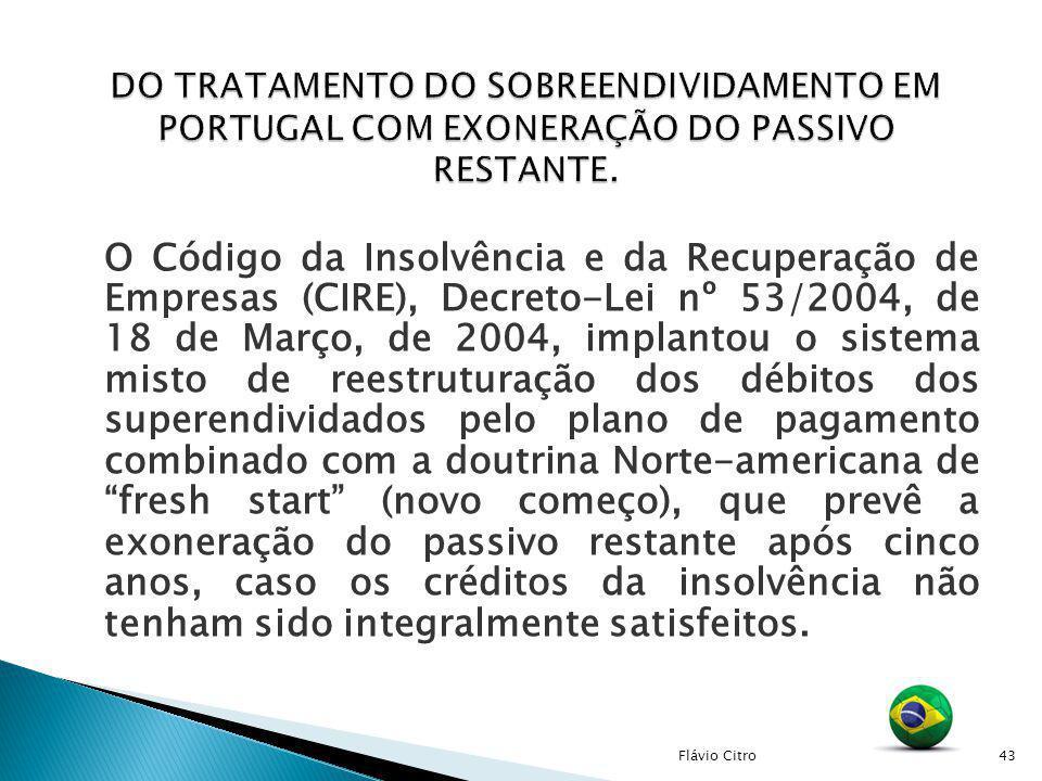 O Código da Insolvência e da Recuperação de Empresas (CIRE), Decreto-Lei nº 53/2004, de 18 de Março, de 2004, implantou o sistema misto de reestrutura