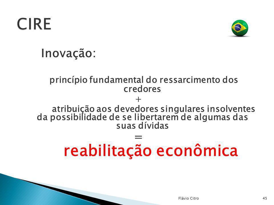 Inovação: princípio fundamental do ressarcimento dos credores + atribuição aos devedores singulares insolventes da possibilidade de se libertarem de a