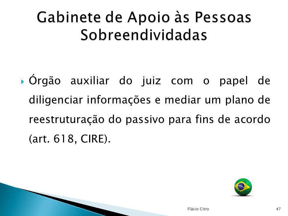 Órgão auxiliar do juiz com o papel de diligenciar informações e mediar um plano de reestruturação do passivo para fins de acordo (art. 618, CIRE). 47F