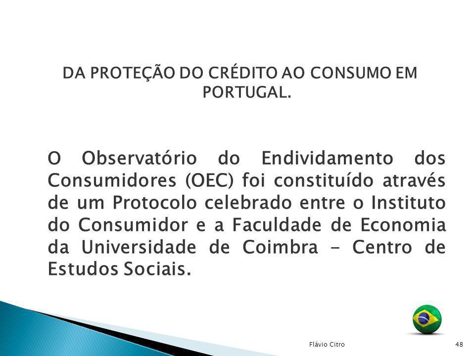 DA PROTEÇÃO DO CRÉDITO AO CONSUMO EM PORTUGAL. O Observatório do Endividamento dos Consumidores (OEC) foi constituído através de um Protocolo celebrad