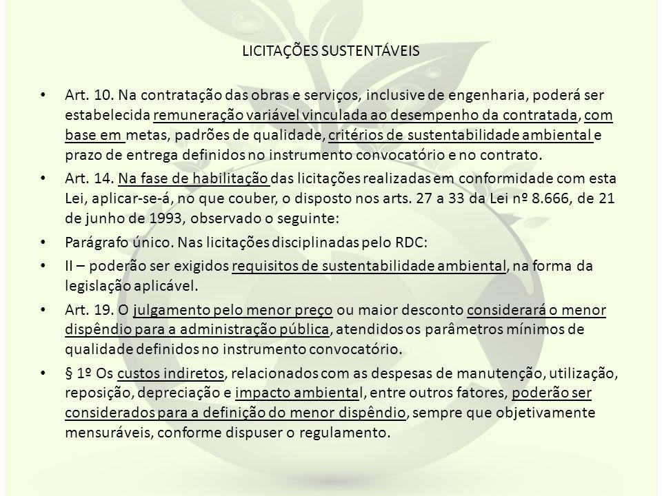 LICITAÇÕES SUSTENTÁVEIS Art. 10. Na contratação das obras e serviços, inclusive de engenharia, poderá ser estabelecida remuneração variável vinculada