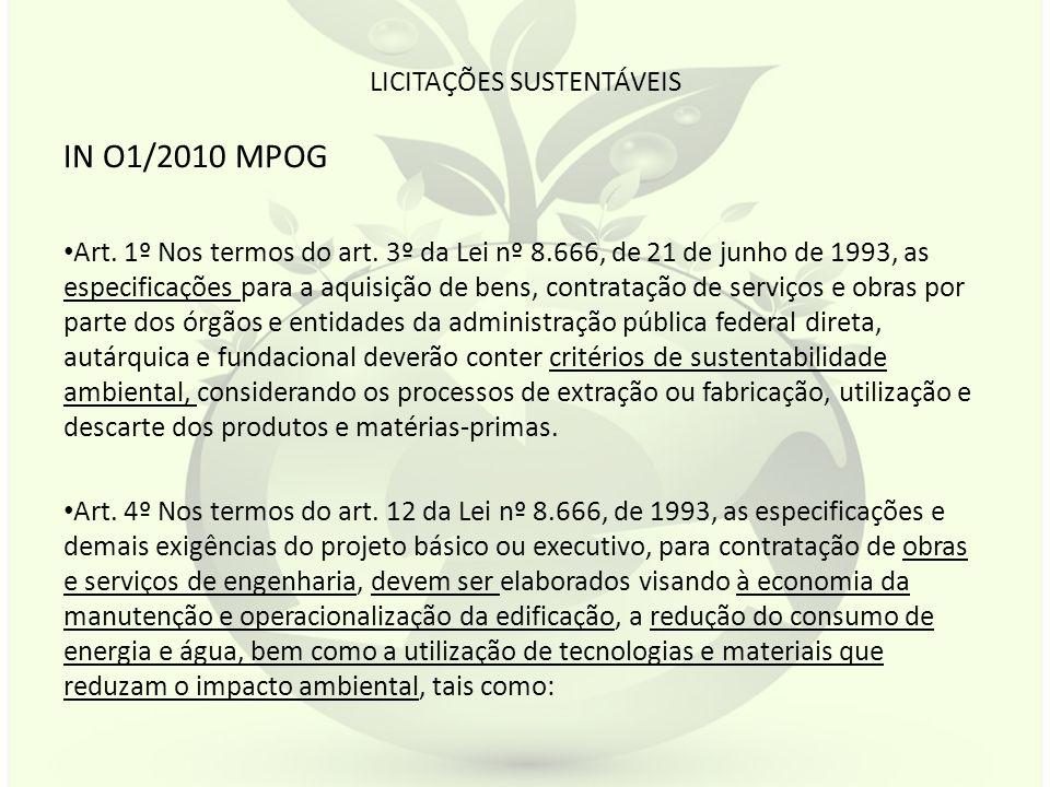 LICITAÇÕES SUSTENTÁVEIS IN O1/2010 MPOG Art. 1º Nos termos do art. 3º da Lei nº 8.666, de 21 de junho de 1993, as especificações para a aquisição de b