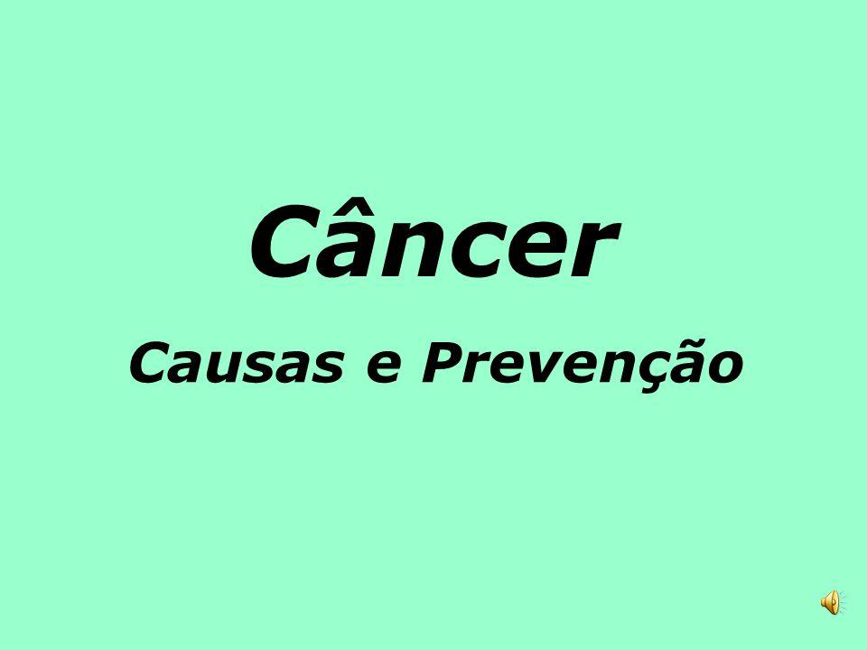 Causas e Prevenção Câncer