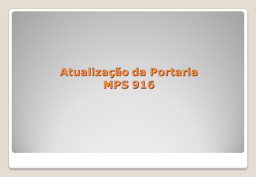 Atualização da Portaria MPS 916