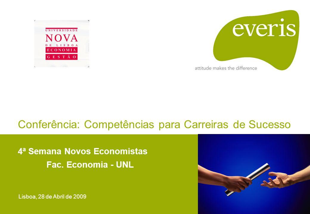 4ª Semana Novos Economistas Fac. Economia - UNL Lisboa, 28 de Abril de 2009 Conferência: Competências para Carreiras de Sucesso