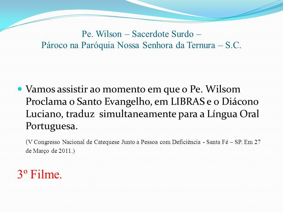 Pe. Wilson – Sacerdote Surdo – Pároco na Paróquia Nossa Senhora da Ternura – S.C. Vamos assistir ao momento em que o Pe. Wilsom Proclama o Santo Evang
