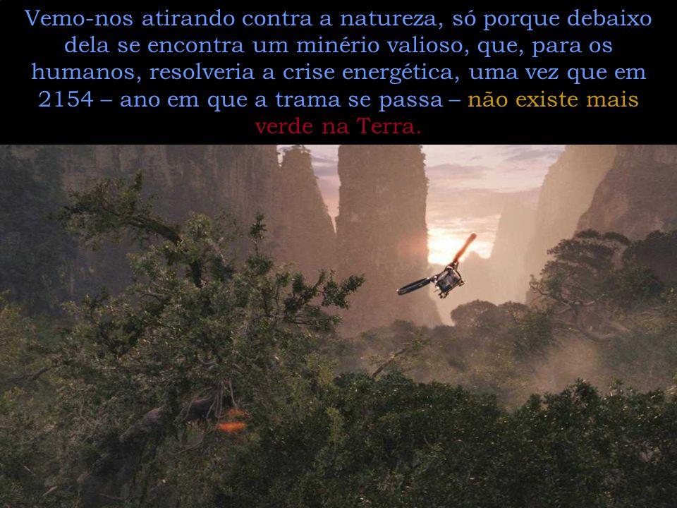 Quando a árvore-casa dos Navi cai, o desmatamento da Amazônia, da Mata Atlântica, o derretimento dos polos, a morte dos corais e dos oceanos, enfim, t