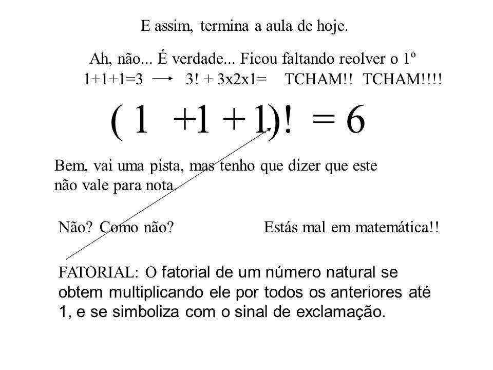 Vamos agora nos que são um pouquinho mais complicados O 4º 444 = 6 + + O 9º x- 999 = 6 O 8º 888 = 6+ + 333 Não dá quadrado perfeito, verdade?Agora é outra coisa.