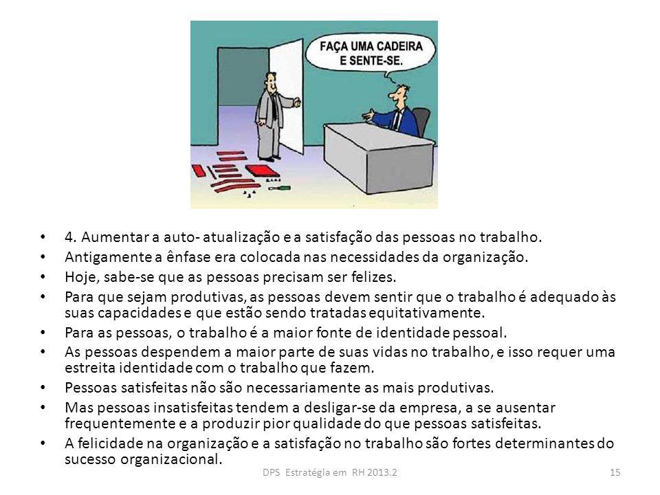4.Aumentar a auto- atualização e a satisfação das pessoas no trabalho.