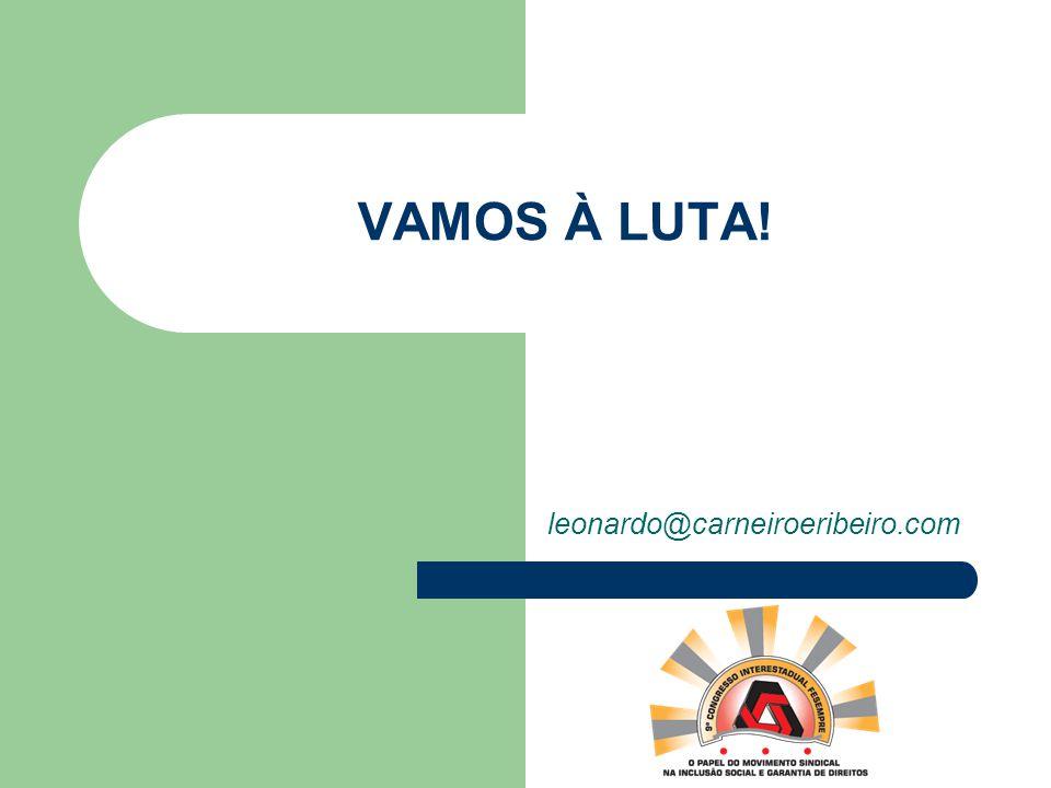 VAMOS À LUTA! leonardo@carneiroeribeiro.com
