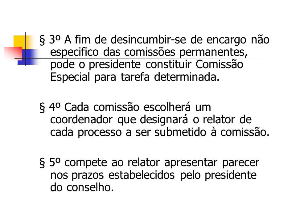 § 3º A fim de desincumbir-se de encargo não especifico das comissões permanentes, pode o presidente constituir Comissão Especial para tarefa determina