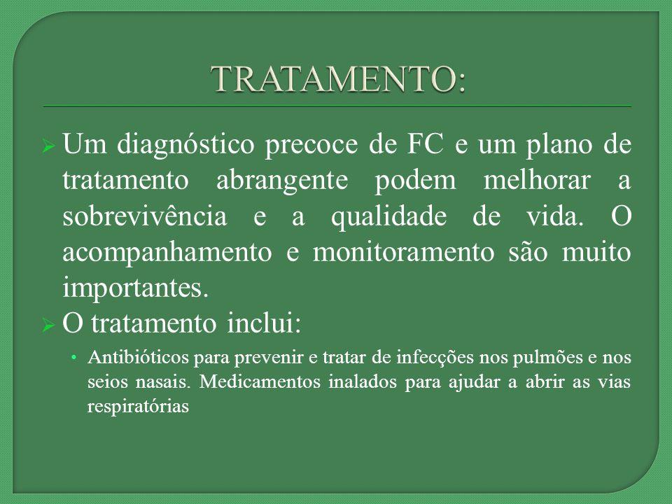 Um diagnóstico precoce de FC e um plano de tratamento abrangente podem melhorar a sobrevivência e a qualidade de vida.