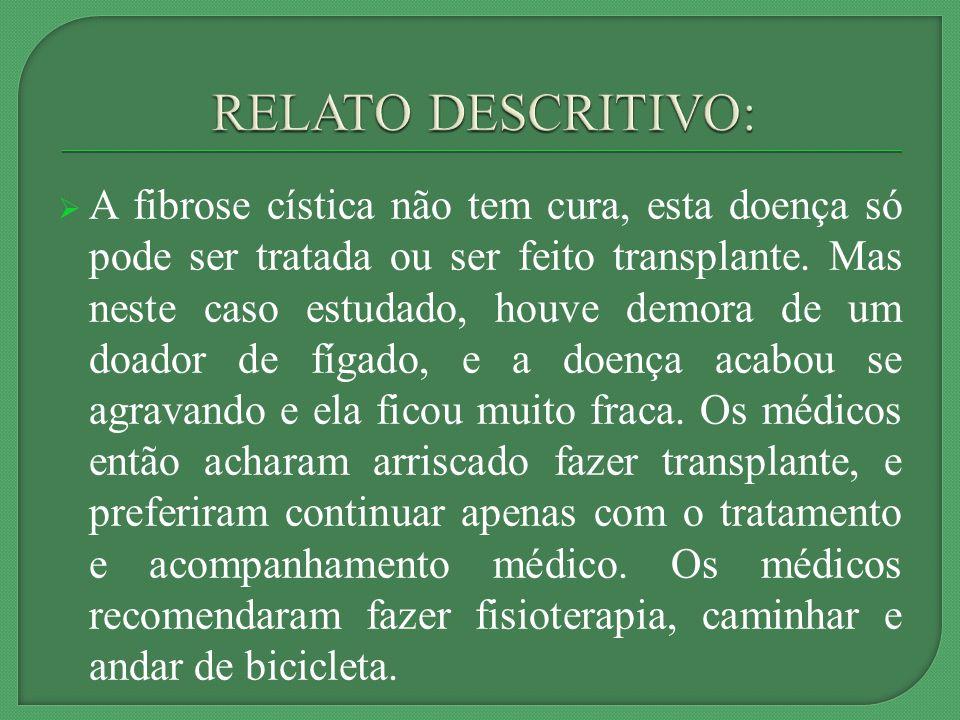 A fibrose cística não tem cura, esta doença só pode ser tratada ou ser feito transplante.