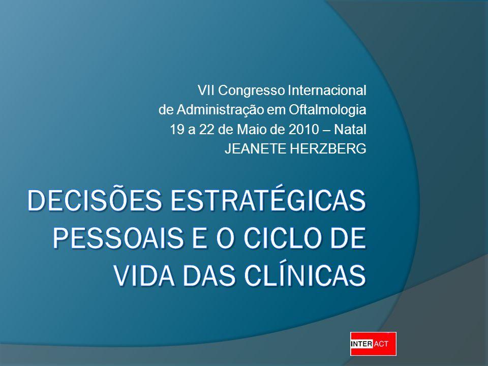 VII Congresso Internacional de Administração em Oftalmologia 19 a 22 de Maio de 2010 – Natal JEANETE HERZBERG