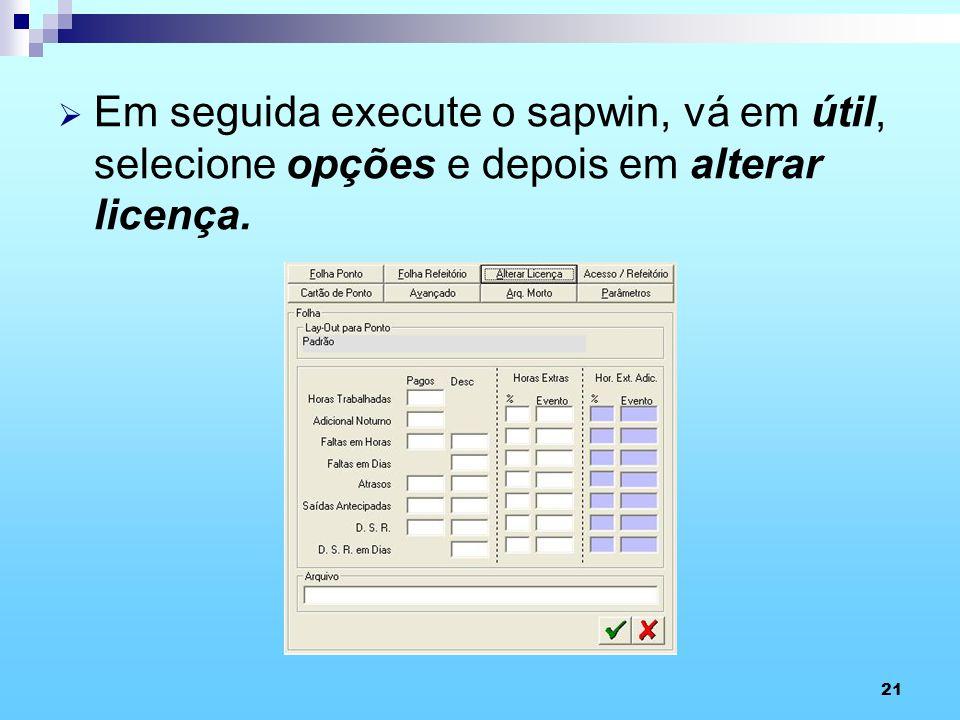 21 Em seguida execute o sapwin, vá em útil, selecione opções e depois em alterar licença.