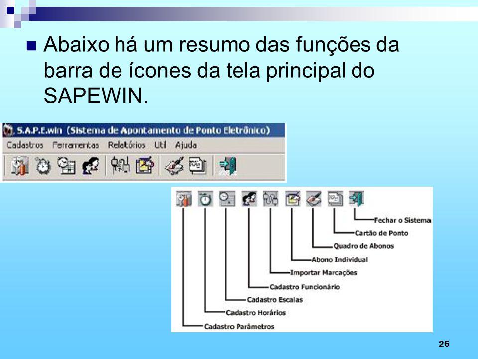 26 Abaixo há um resumo das funções da barra de ícones da tela principal do SAPEWIN.