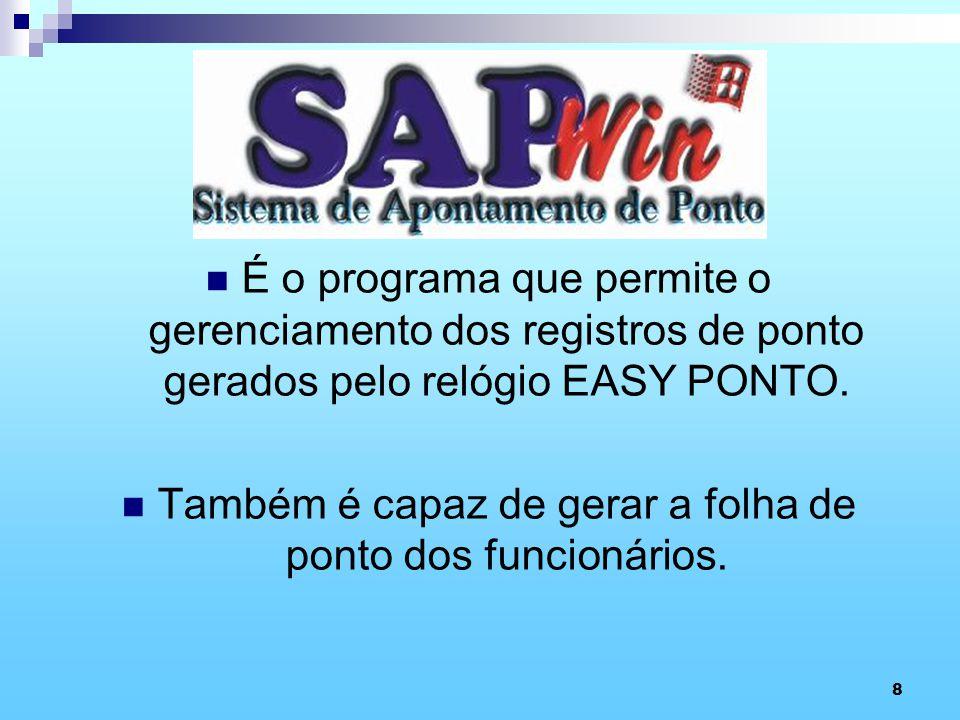 9 INSTALAÇÃO DO PROGRAMA SAP WIN Feche todos os programas em uso.