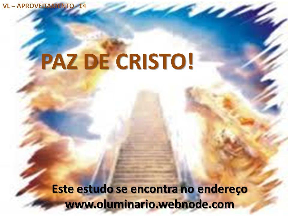PAZ DE CRISTO! Este estudo se encontra no endereço www.oluminario.webnode.com