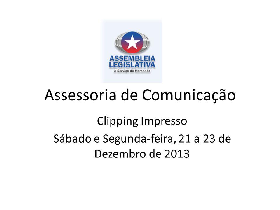 Assessoria de Comunicação Clipping Impresso Sábado e Segunda-feira, 21 a 23 de Dezembro de 2013