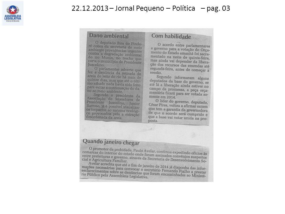 22.12.2013 – Jornal Pequeno – Política – pag. 03