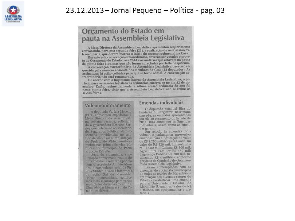 23.12.2013 – Jornal Pequeno – Política - pag. 03