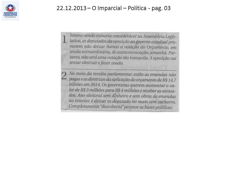 22.12.2013 – O Estado do MA – Política – pag. 03