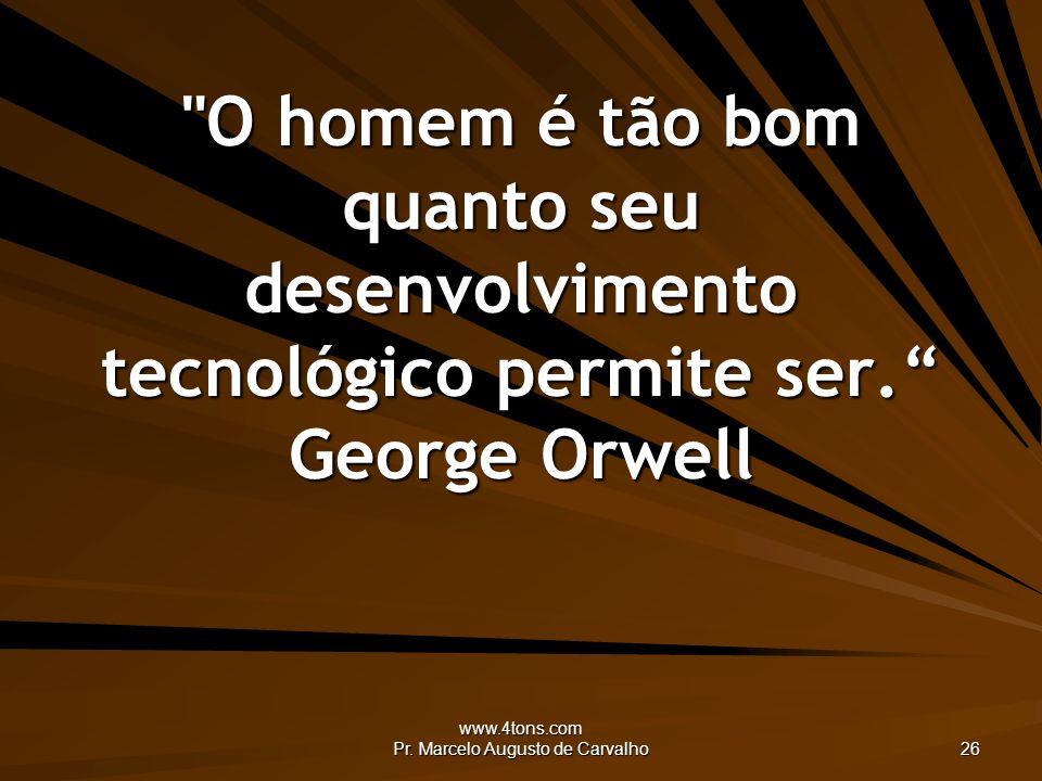 www.4tons.com Pr. Marcelo Augusto de Carvalho 26