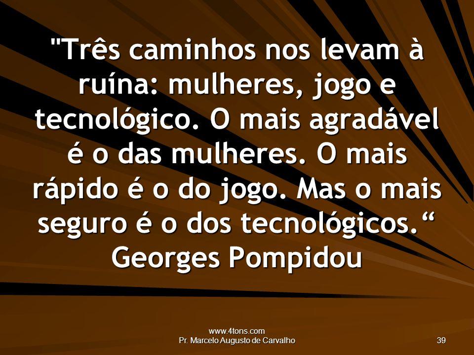www.4tons.com Pr. Marcelo Augusto de Carvalho 39